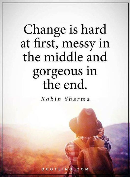 Inspirational Positive Quotes :Change is hard at first messy in the ...