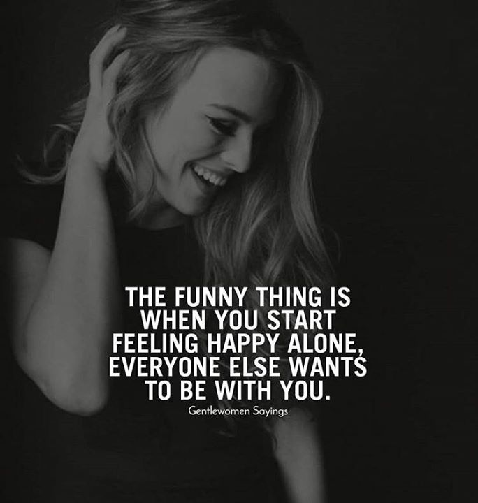 inspirational positive quotes when you start feeling happy alone