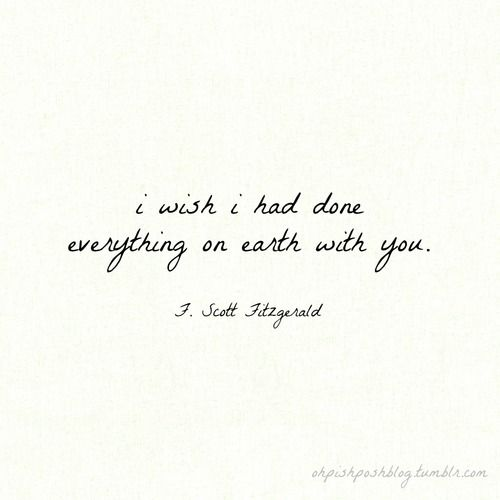 Wedding Quotes I Wish I Had Done Everything On Earth With You F