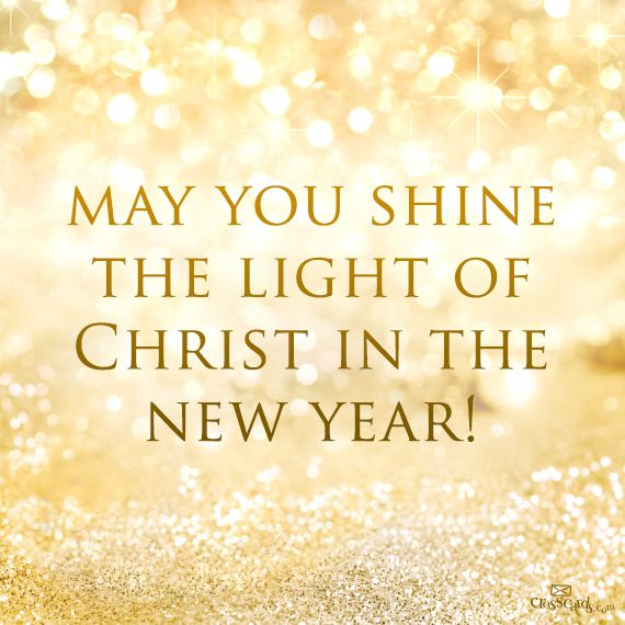 you shine light of christ this new years new years new year