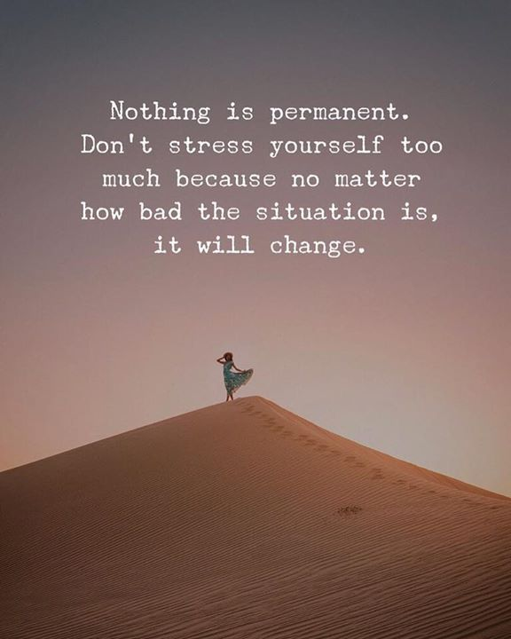 Inspirational Positive Quotes :Nothing is permanent. Dont ...