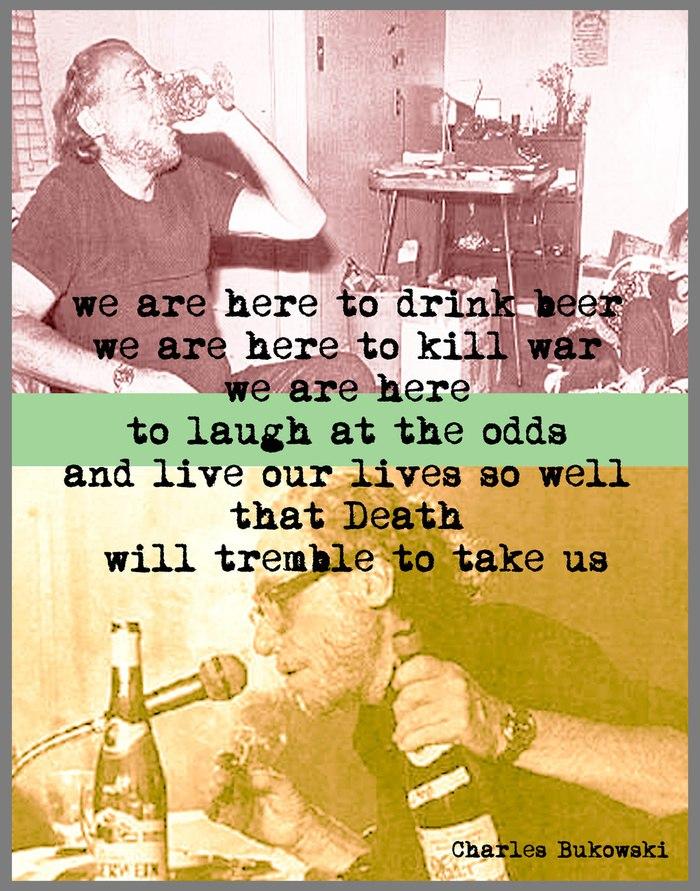 Bukowski beer drinking quote