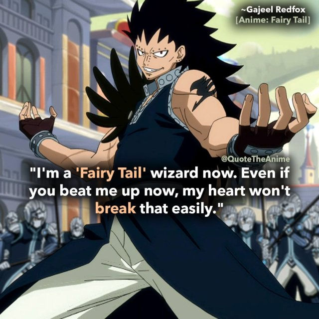gajeel-quotes-redfox-quotes-fairy-tail-quotes-im a fairy tail wizard now-even if you beat me up now my heart wont break