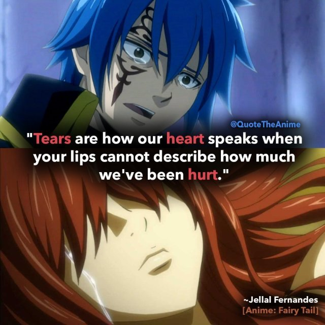jellal-fernandes-quotes-tears are how our heart speaks