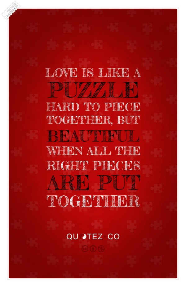 Love Is Like A Puzzle Love Quote « QUOTEZ CO