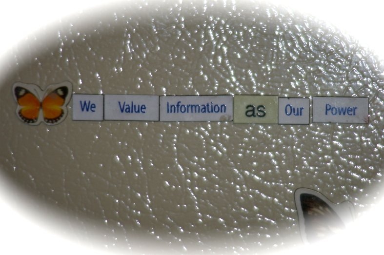 """word magnets reading, """"We Value Information As Our Power"""""""