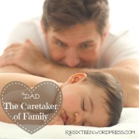 Dad is the Caretaker of the Family