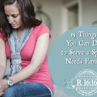 15 Things You Can Do to Serve a Special Needs Family
