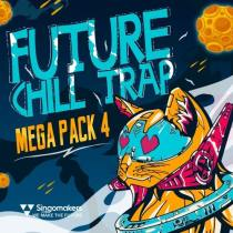 Singomakers Future Chill Trap Mega Pack Vol 4 MULTIFORMAT