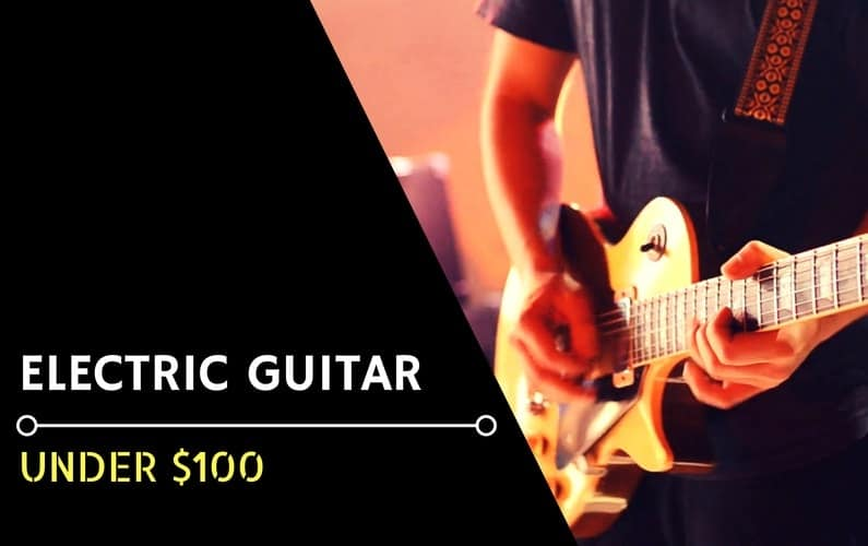 Best Electric Guitar Under $100 - Featured Image-min