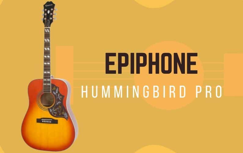 Epiphone Hummingbird Pro Review - Featured Image