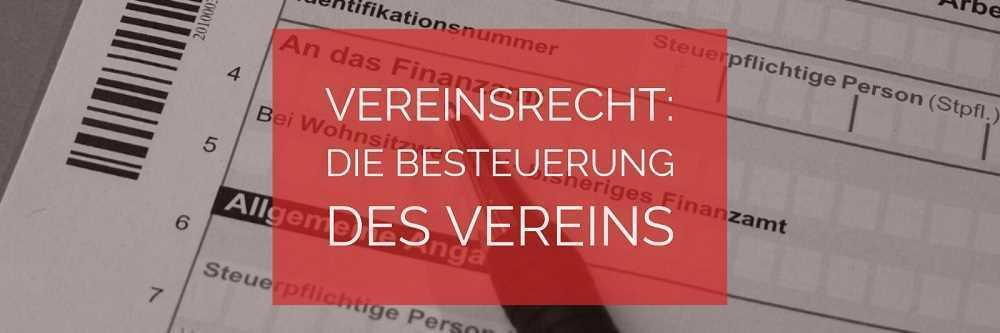 Vereinsrecht: Die Besteuerung von Vereinen   Rechtsanwalt Vereinsrecht Köln