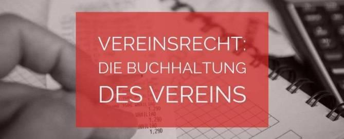 Vereinsrecht: Die Buchhaltung des Vereins | Rechtsanwalt Vereinsrecht Köln