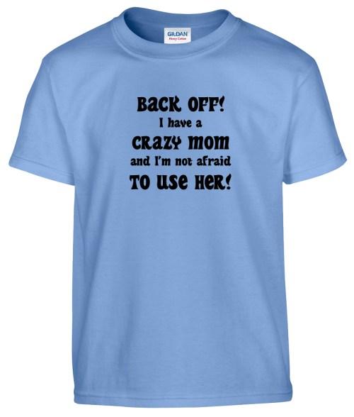 back off i have a crazy mom toddler shirt