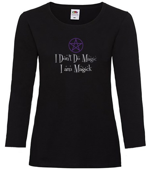 i don't do magic i am magick ladies pagan long sleeve shirt