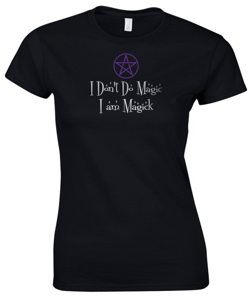 i don't do magic i am magick ladies pagan shirt