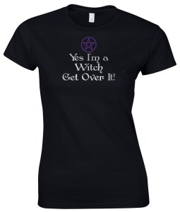 yes im a witch get over it ladies pagan shirt