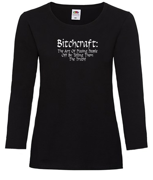 Bitchcraft: The Art Of Pissing People Off Ladies Funny Top