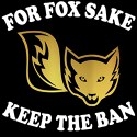 for fox sake keep the ban anti hunting