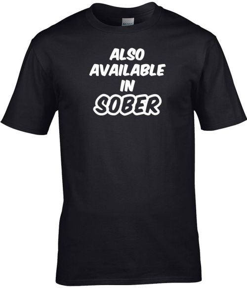 also available in sober funny shirt