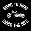 born to ride since 50's