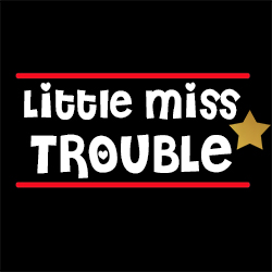 little miss trouble ladies funny design