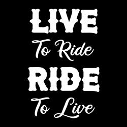 live to ride, ride to live biker design