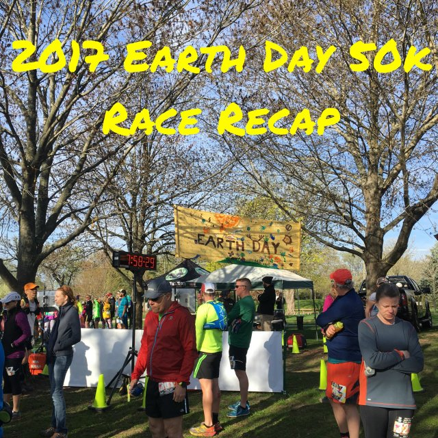 2017 Earth Day 50k Race Recap