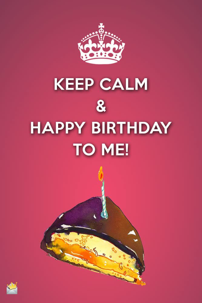 Keep-Calm-Happy-Birthday-to-me