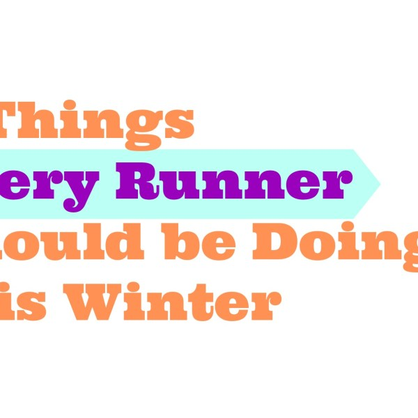 4 Things Every Runner Should Be Doing This Winter