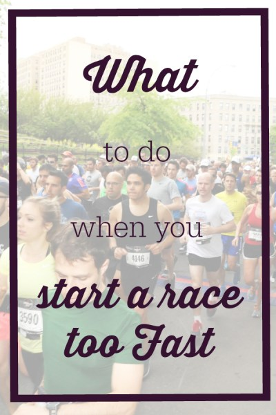 What to do when you start a race too fast