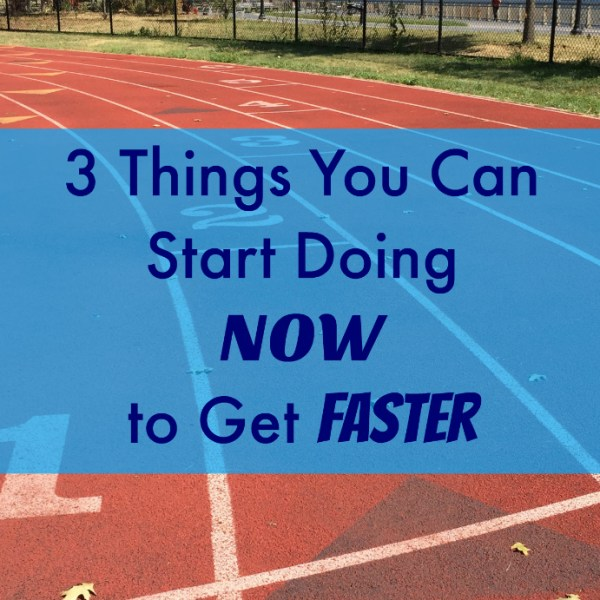 Three Simple Things To Do Every Week To Get Faster