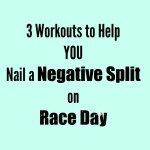 Three Workouts That Will Help You Nail a Negative Split on Race Day