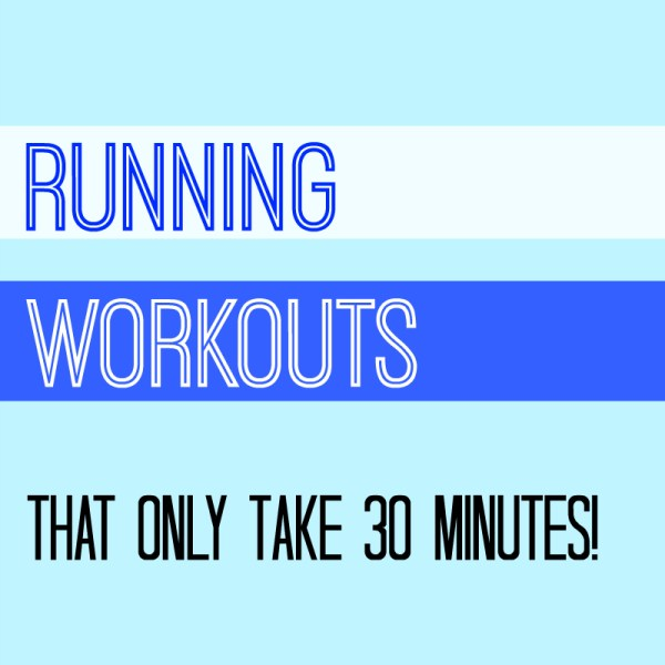 30-Minute Running Workouts to Do When You're Busy