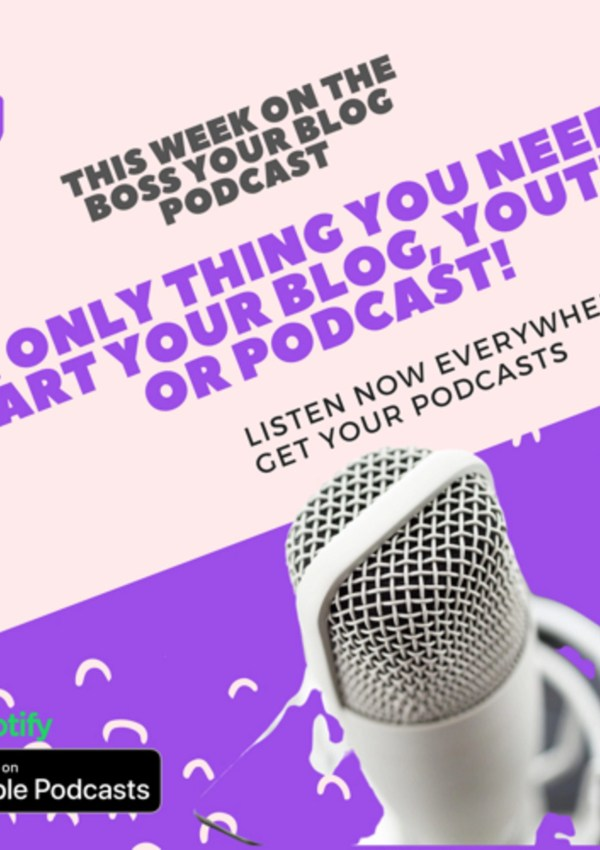 The ONLY thing you need to start your blog, youtube or podcast!!