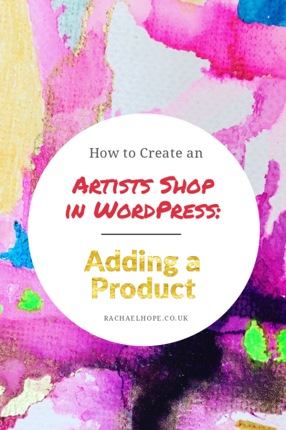 This article is for Artists, Bloggers and Entrepreneurs who wish to sell a physical product online via WordPress. In the first post I covered the initial set up of my online shop. In this instalment I will be taking you through the process of adding your first product.