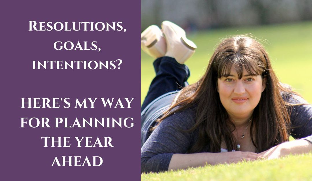 Resolutions, goals, intentions; planning the New Year your way.