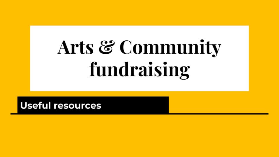 Fundraising - Arts & Community - Useful Resources