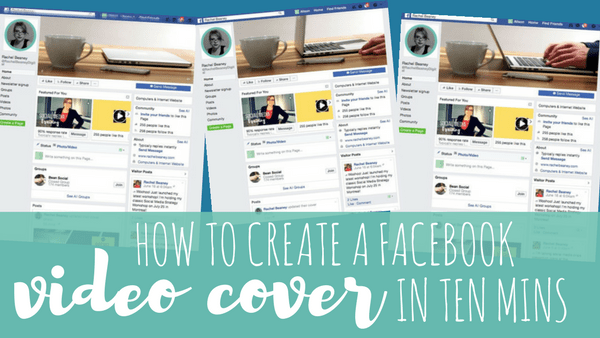 How To Create A Facebook Video Cover For Free In Ten Minutes