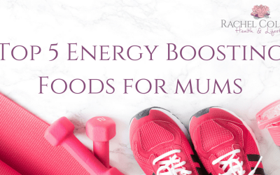 Top 5 Energy Foods For Mums