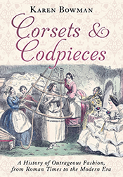 Cover of Corsets & Codpieces by Karen Bowman