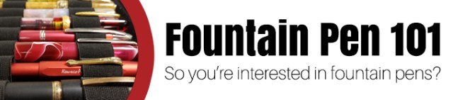 Fountain Pen 101: So you're interested in fountain pens?