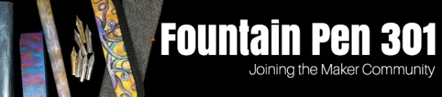 Fountain Pen 301: Joining the maker community