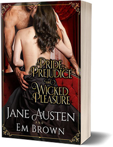 Pride, Prejudice and Wicked Pleasure