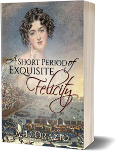 A Short Period of Exquisite Felicity