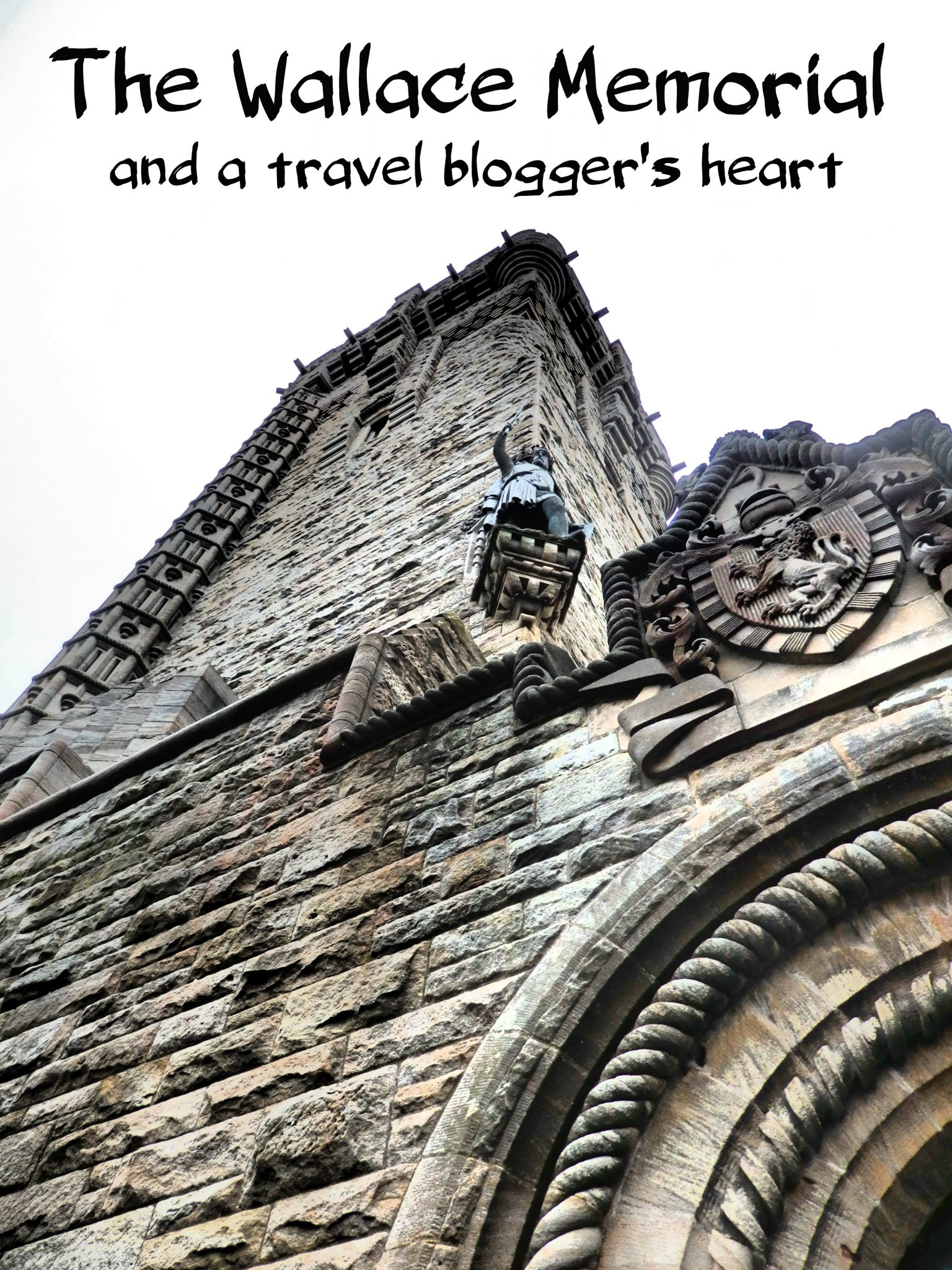 The Wallace memorial and a travel bloggers heart