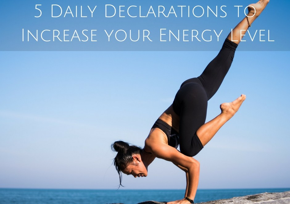 5 Daily Declarations to Increase your Energy Level