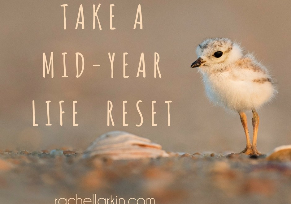 It's time for a… Mid-Year Life Reset