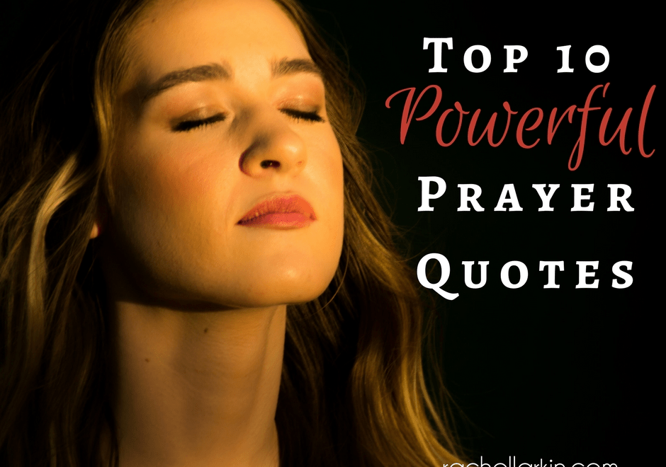 My Top 10 Powerful Prayer Quotes to Inspire You!