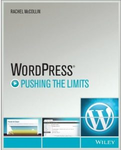 WordPress: Pushing the Limits by Rachel McLean